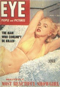 """As her fame escalated in the early '50s, Marilyn's image adorned the covers of magazines, including digest-size """"men's"""" magazines like Eye."""