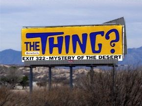 This billboard beckons travelers to find out just what The Thing? is. A store in Benson, Ariz., supposedly has the answer.