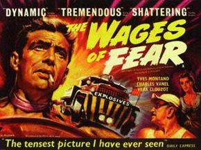 """Based on the novel by Georges Arnaud, """"Wages of Fear"""" will make you think twice about how cushioned your ride is."""