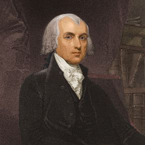 Fourth U.S. president James Madison caved to political pressure over his choice for secretary of state. The result? The War of 1812.
