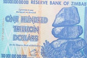At one time, Zimbabwe had a one hundred trillion dollar note, worth about U.S. $5, thanks to inflation.  Today, Zimbabwe uses the U.S. dollar for currency and notes like this have become collector's items.