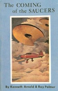 In The Coming of the Saucers, Kenneth Arnold and Ray Palmer hailed the dawning of the UFO age. Arnold recounted his own celebrated sighting as well as his involvement with the notorious Maury Island incident, a hoax Arnold naively participated in.