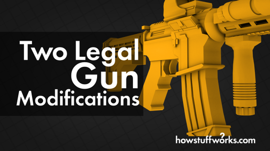 HowStuffWorks Illustrated: Two Legal Gun Modifications